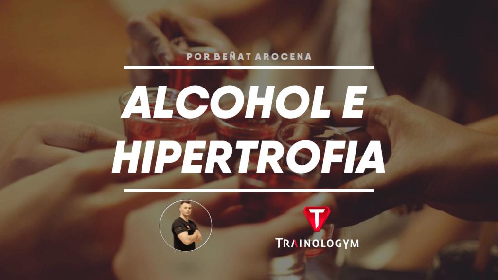 alcohol e hipertrofia